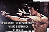 "Knowing I s not enough…Bruce Lee Quotes"" Poster 12×18 inch"
