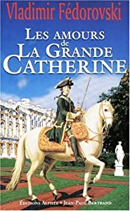 """Afficher """"Les amours de la Grande Catherine"""""""