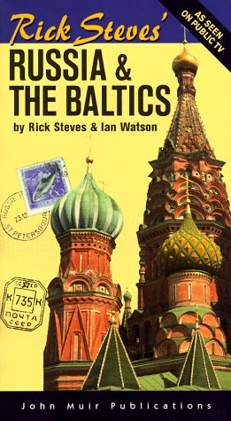 Rick Steves' Russia & the Baltics (Rick Steves' Russia and the Baltics)