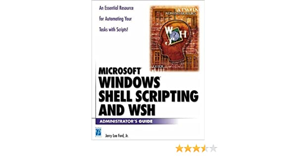 Windows Shell Scripting and WSH Administrator's Guide: Jerry