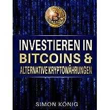 Bitcoins: Investieren in Bitcoins & alternative Kryptowährungen (German Edition)