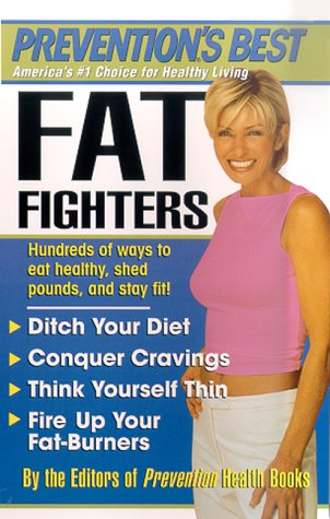 Read Online Prevention's Best Fat Fighters: Hundreds of ways to eat healthy, shed pounds, and stay fit! pdf