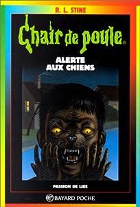 """Afficher """"Chair de poule n° 30 Alerte aux chiens !"""""""