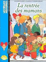 Les Belles histoires, numéro 1 : La Rentrée des mamans par Jo Hoestlandt