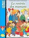 Les Belles histoires, numéro 1 : La Rentrée des mamans par Hoestlandt