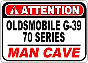 OLDSMOBILE G-39 70 SERIES Attention Man Cave Aluminum Street Sign - 10 x 14 Inches