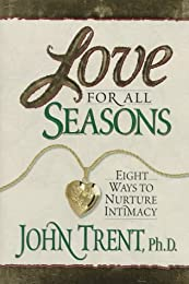 Love for All Seasons: Eight Ways to Nurture Intimacy