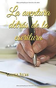 La aventura detrás de la escritura (Spanish Edition)