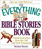 The Everything® Bible Stories Book, Michael Paydos, 1580625479