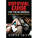 Survival: Survival Guide For The Wilderness : Do You Have What It Takes To Survive?  (Survival, Survival Instict, Wilderness Surviving, EMP)