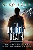 The Unlikely Death (The Adventures of the Late Sherlock Holmes Book 1)