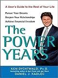 The Power Years, Ken Dychtwald and Daniel J. Kadlec, 0786285672