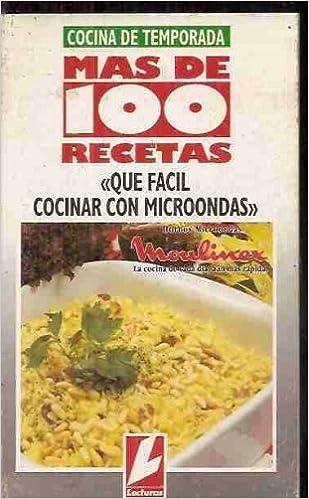 QUE FACIL COCINAR CON MICROONDAS. MAS DE 100 RECETAS. COCINA ...