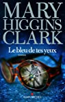 Le bleu de tes yeux par Higgins Clark