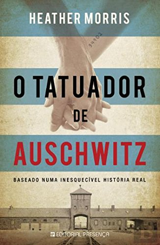 Book cover from O Tatuador de Auschwitz (Portuguese Edition) by Heather Morris