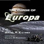 The Curse of Europa, Volume 1 | Brian P. Kayser