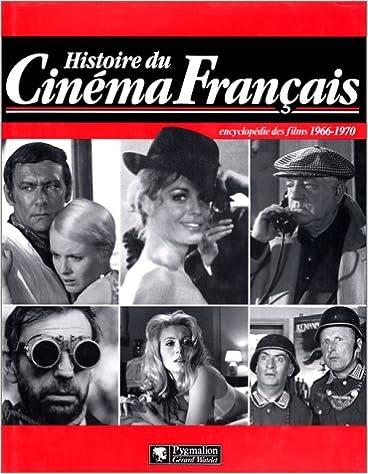 Livre gratuits en ligne Histoire du cinéma français : Encyclopédie des films, 1966-1970 pdf epub