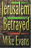Jerusalem Betrayed: Ancient Prophecy and Modern Conspiracy Collide in the Holy City