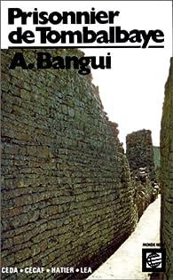 Prisonnier de Tombalbaye par Antoine Bangui-Rombaye