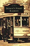 Detroit's Street Railways, Kenneth Schramm, 0738540277