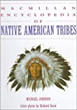 Macmillan Encyclopedia of Native American Tribes, Johnson, Michael, 0028654099
