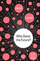 Who Owns the Future? Front Cover
