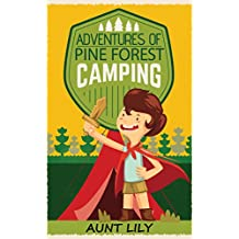 Books For Kids: Adventures of Pine Forest Camping (Bedtime Stories For Kids Ages 4-8, Age 9-12): Short Stories for Kids, Kids Books, Bedtime Stories For Kids, Children Books, Early Readers