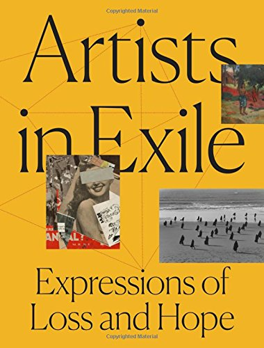 Artists in Exile: Expressions of Loss and Hope