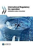 International Regulatory Co-Operation, Oecd Organisation For Economic Co-Operation And Development, 9264197052