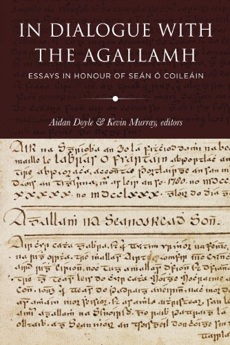 In Dialogue with the Agallamh: Essays in Honour of Sean O Coileain