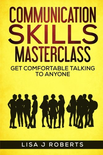 Communication Skills Masterclass  Get Comfortable Talking To Anyone  How To Talk To Anyone Conversation Skills  Conversation Starters Charisma Social Anxiety And Communication Skills
