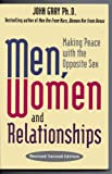 Men, Women and Relationships : Making Peace with the Opposite Sex, Gray, John, 0941831930