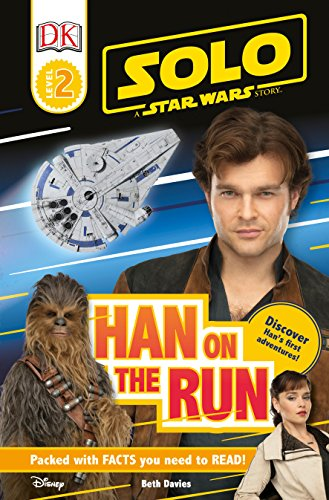 Solo: A Star Wars Story: Han on the Run (Level 2 DK Reader) (DK Readers Level -