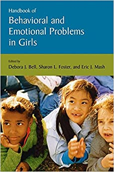 Handbook of Behavioral and Emotional Problems in Girls (Issues in Clinical Child Psychology)