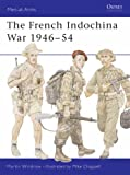 The French Indochina War 1946-54 (Men-at-Arms)