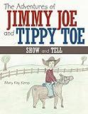 The Adventures of Jimmy Joe and Tippy Toe, Mary Kay Kemp, 1456761706