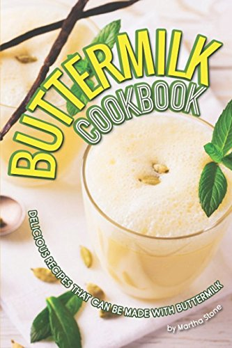 Buttermilk Cookbook: Delicious Recipes that can Be Made with -