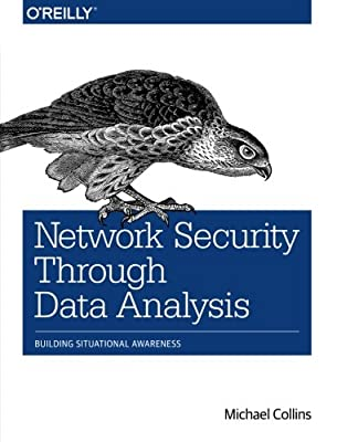 Network Security Through Data Analysis: Building Situational Awareness
