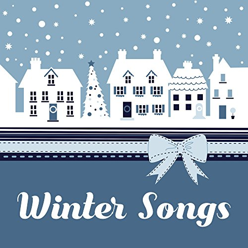 Winter Songs - Christmas Songs, Kisses under Mistletoe, Time Gifts, Family Moments, Aroma of Mulled Wine, Gingerbread, Cookies for Claus, Snow White, Dazzling Snowflakes, Snowman and Angels ()