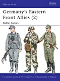 Germany's Eastern Front Allies (2): Baltic Forces: Baltic Forces v. 2 (Men-at-Arms)