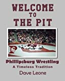 Welcome to the Pit: Phillipburg Wrestling - A Timeless Tradition