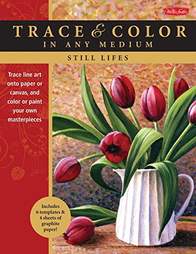 Still Lifes: Trace line art onto paper or canvas, and color or paint your own masterpieces (Trace & Color) - Colorful Still Life