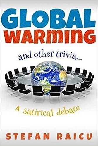 Global Warming Other Trivia Stefan Raicu 9781925367096 Amazon