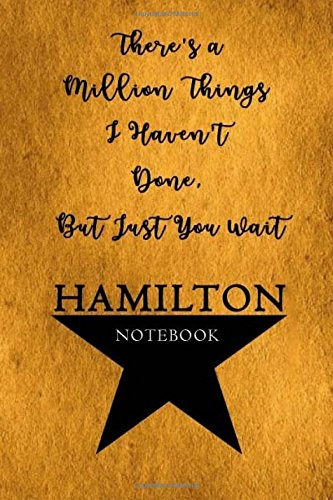 Hamilton Notebook: 110 Blank Lined Page, College Ruled Composition Notebook, Students, Songwriting, Notes, Broadway Musical Gift  Size (Hamilton Gifts)