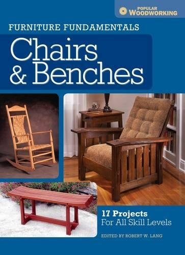 Furniture Fundamentals - Chairs & Benches: 17 Projects For All Skill Levels