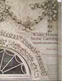 White House Stone Carving, Lee H. Helson, 0160380146