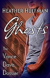 Ghosts (The Vance Davis Dossier Book 1)