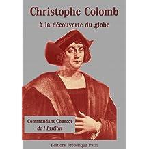 Christophe Colomb à la découverte du globe (French Edition)