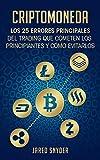 Criptomoneda: Los 25 Errores Principales Del Trading Que Cometen Los Principiantes Y Cómo Evitarlos (Spanish Edition)