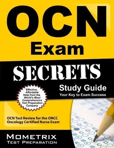 OCN Exam Secrets Study Guide: OCN Test Review for the ONCC Oncology Certified Nurse Exam by OCN Exam Secrets Test Prep Team (2013-02-14)